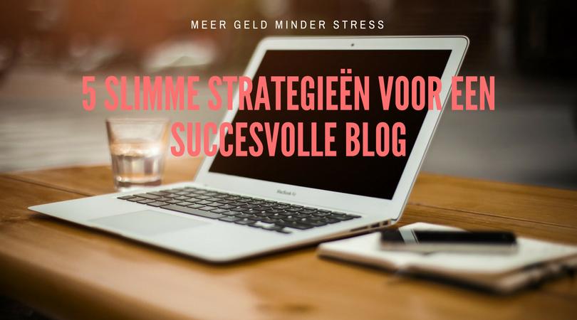 5 slimme strategieën voor een succesvolle blog