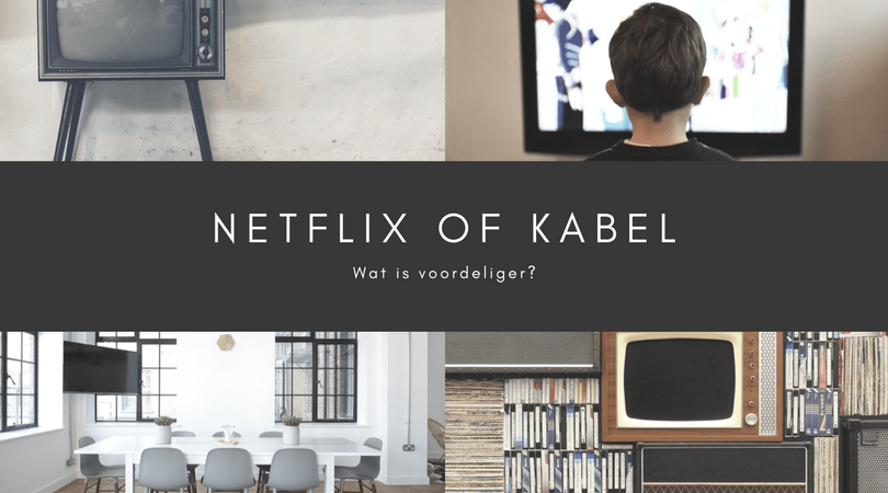 Netflix of kabel