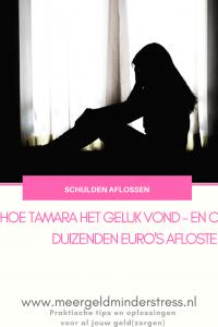 Hoe Tamara het geluk vond - en duizenden euro's schuld afloste